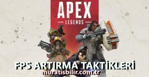 Apex Legends FPS Arttırma Taktikleri