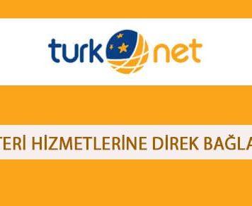 Turknet Müşteri Hizmetleri Direk Bağlanma