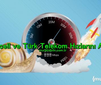 Turkcell ve Türk Telekom Hızlarını Artırdı
