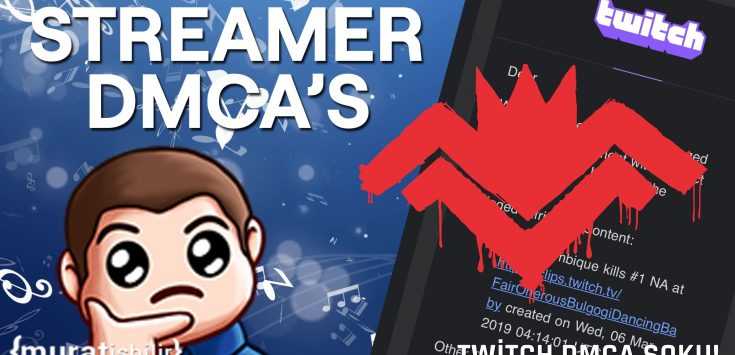 Twitch'e DMCA Şoku!