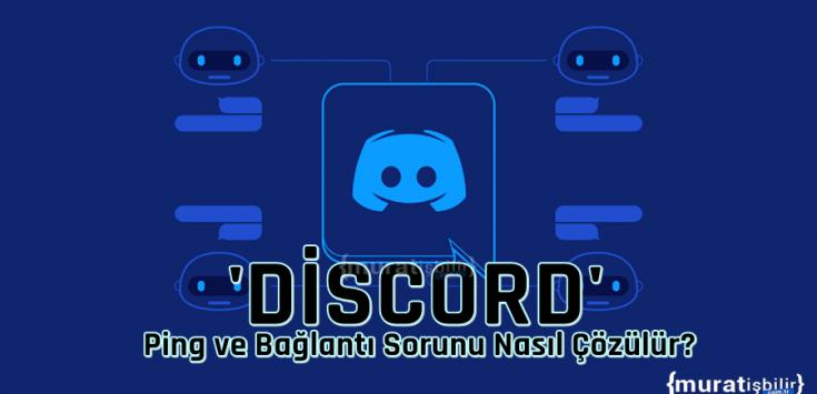 Discord Ping ve Bağlantı Sorunu Nasıl Çözülür?