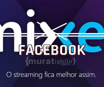Microsoft, Mixer'i Kapatıp Facebook Gaming ile Birleşiyor