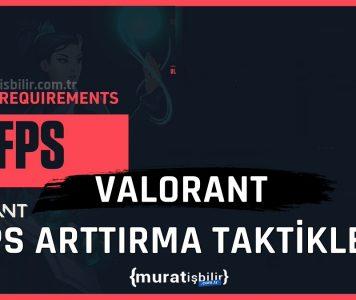 VALORANT FPS Arttırma Taktikleri
