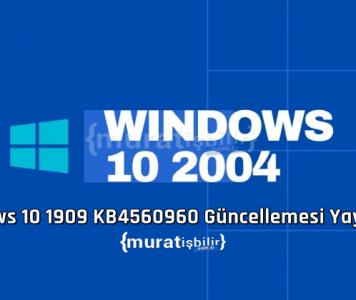 Windows 10 1909 KB 4560960 Güncellemesi Yayınlandı!
