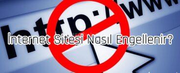 İnternet Sitesi Nasıl Engellenir?