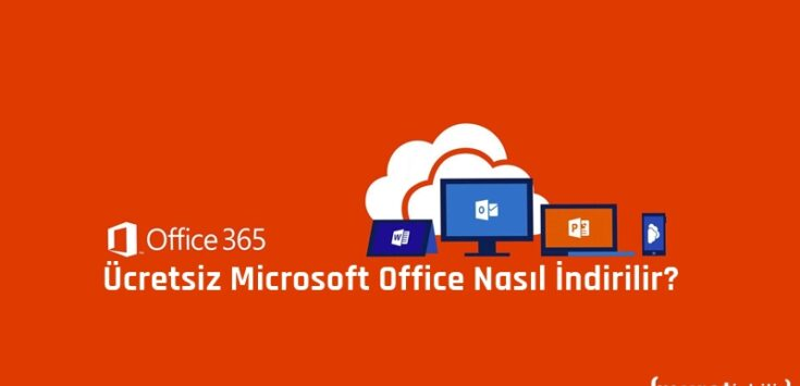 Ücretsiz Microsoft Office Nasıl İndirilir?
