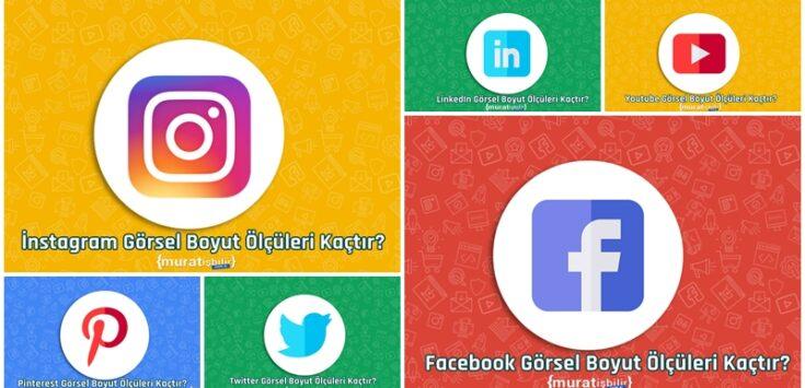 Sosyal Medya Görsel Boyut Ölçüleri Kaçtır?