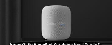 HomeKit ile HomePod Kurulumu Nasıl Yapılır?