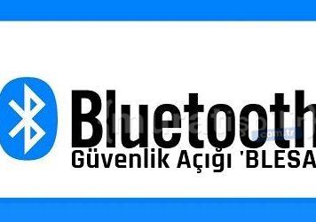 Cihazları Etkileyecek Yeni Bluetooth Güvenlik Açığı 'BLESA'