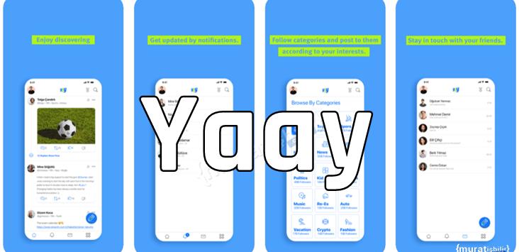 Yerli Sosyal Medya Uygulaması 'Yaay' Yayınlandı!