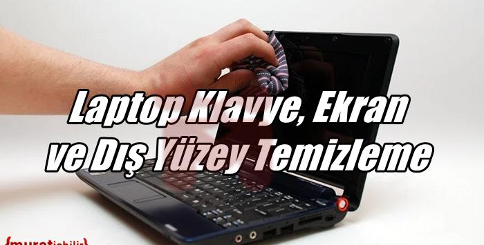 Laptop Klavye, Ekran ve Dış Yüzey Temizleme