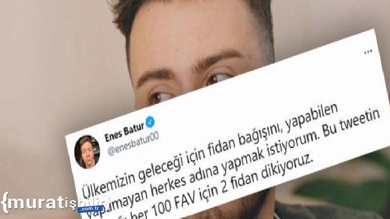 Enes Batur Her 100 Beğeniye 2 Fidan Desteğine Tepki Geldi