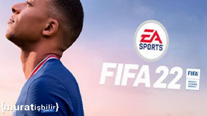 FIFA 22'nin Türkiye Fiyatı, Çıkış Tarihi ve Fragmanı Duyuruldu
