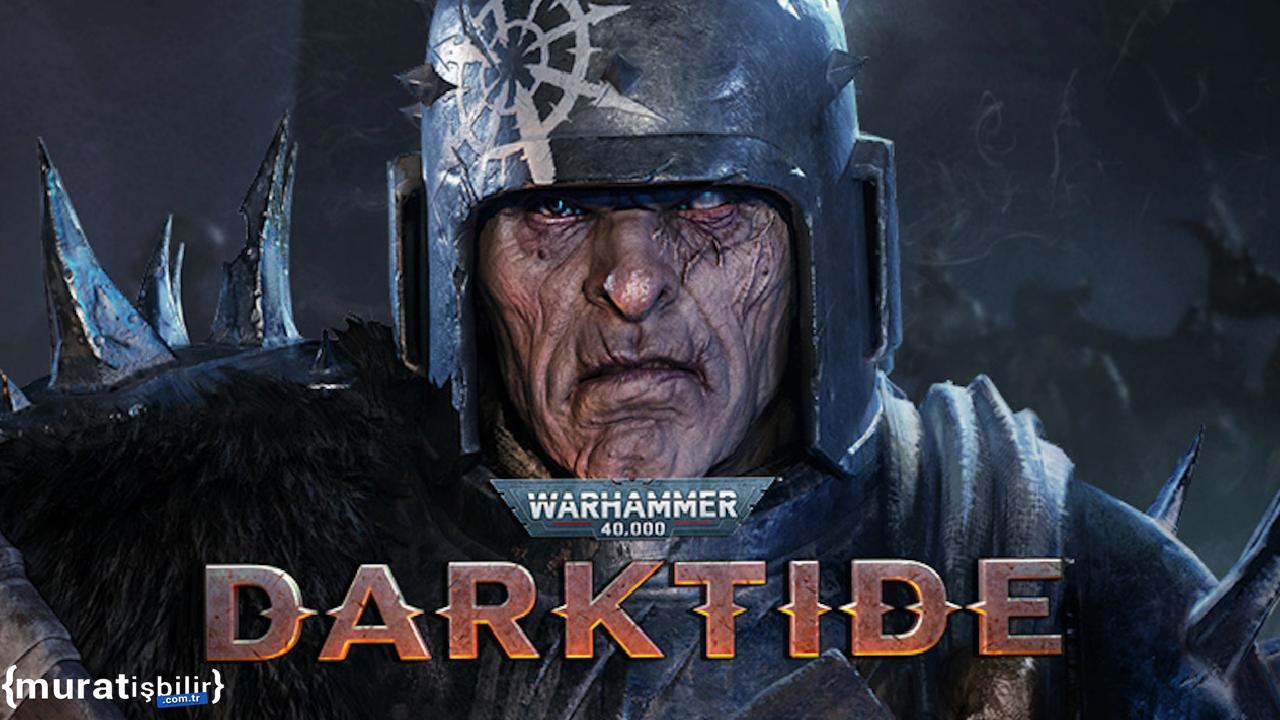 Warhammer 40.000: Darktide Çıkışı Ertelendi