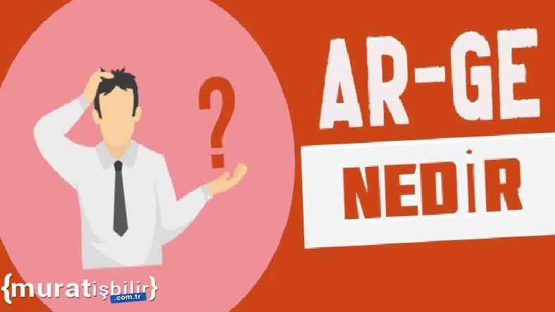 Ar-Ge Nedir, Ar-Ge Departmanının Görevleri Nelerdir?
