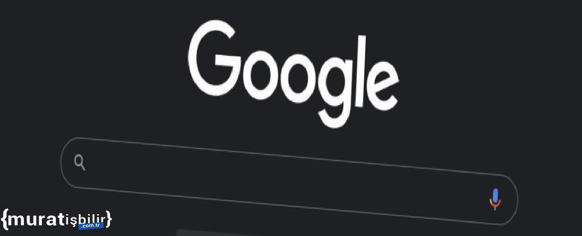 Google Masaüstü Versiyonu Karanlık Temaya Kavuştu