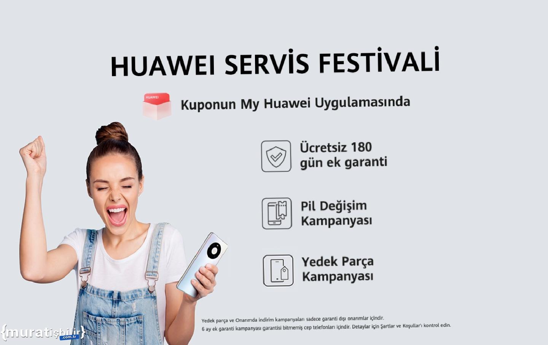 HUAWEI Servis Festivali Kampanyası Başlıyor
