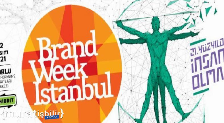 Brand Week Istanbul, Zorlu PSM'de Düzenlenecek