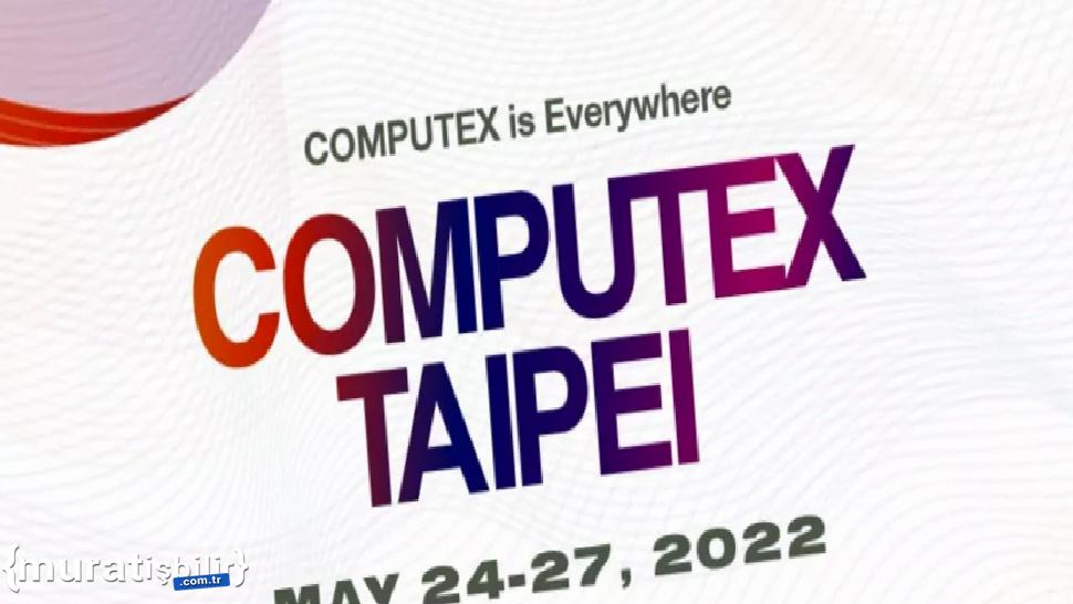 Computex 2022 Yüz Yüze Düzenlenecek