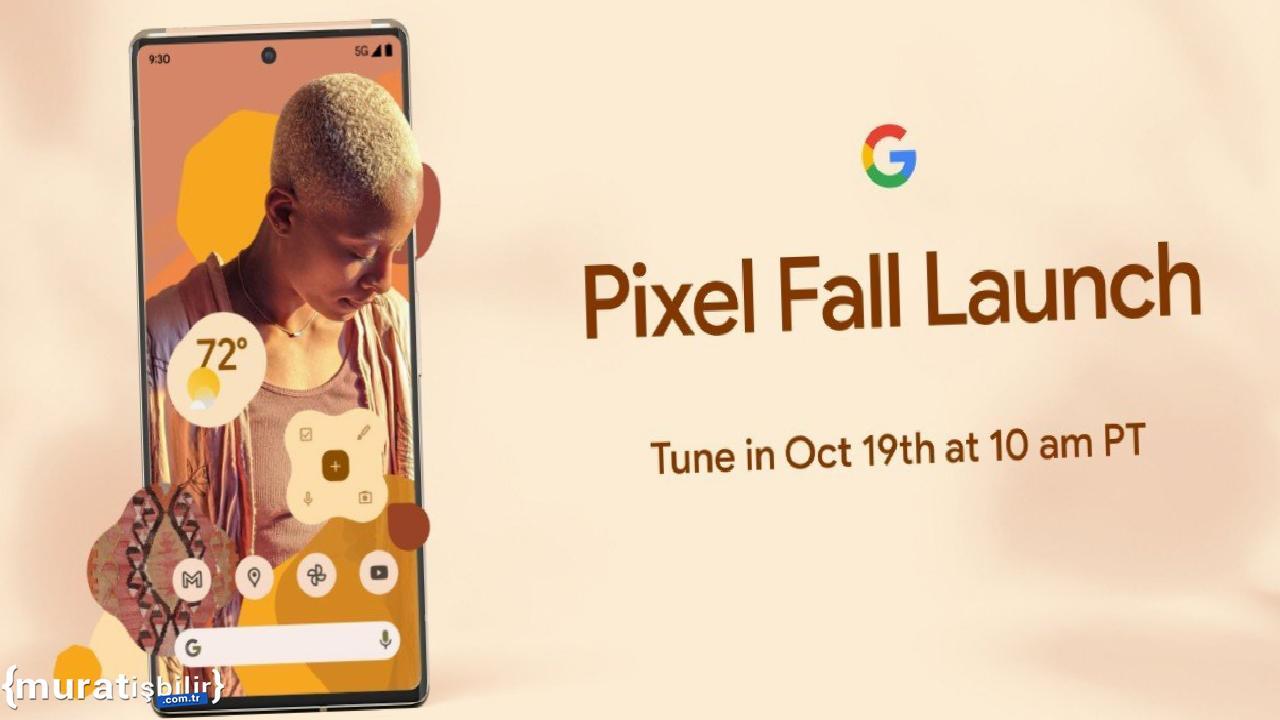 Google Pixel 6 Lansman Tarihi Duyuruldu
