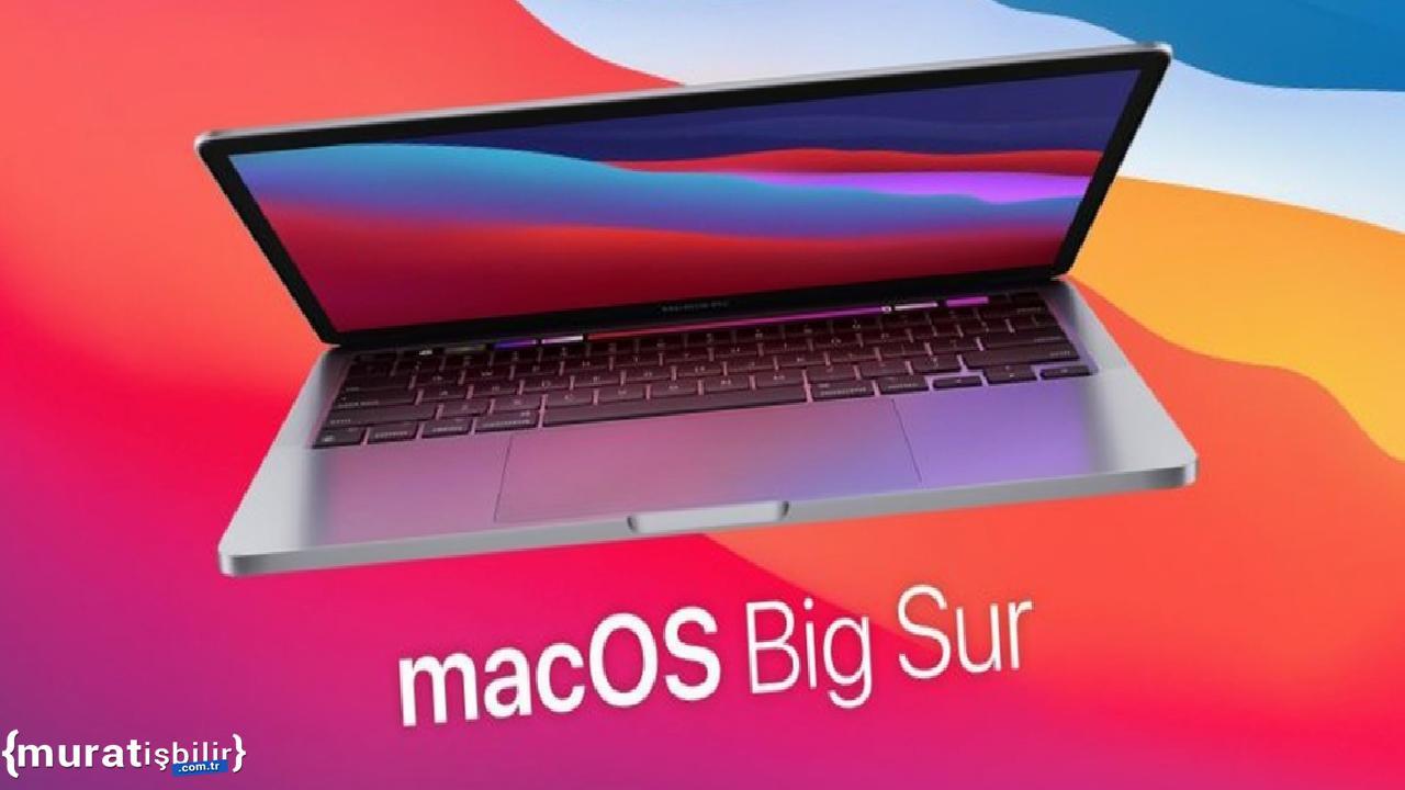 macOS Big Sur Cihaz Desteği Güncellemesi Yayınlandı
