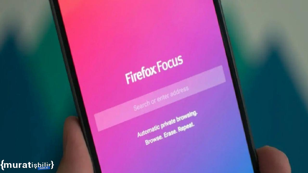 Yeni Firefox Focus Yayınlandı